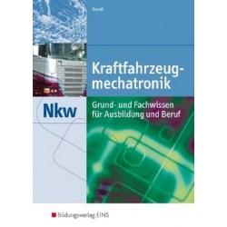 Kraftfahrzeugmechatronik Nkw - Grund- und Fachwissen für Ausbildung und Beruf