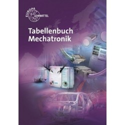 Tabellenbuch Mechatronik - Tabellen - Formeln - Normenanwendungen