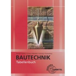 Tabellenbuch Bautechnik - Tabellen, Formeln, Regeln, Bestimmungen