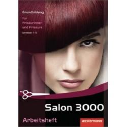 Salon 3000 - Arbeitsheft zur Grundbildung für Friseurinnen und Friseure