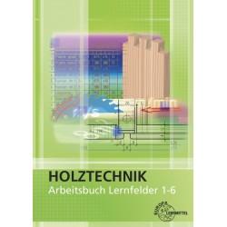 Holztechnik Arbeitsbuch Lernfelder 1-6