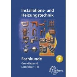 Fachkunde Installations- und Heizungstechnik - Grundlagen & Lernfelder 1-15