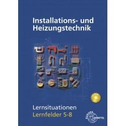 Installations- und Heizungtstechnik - Lernsituationen LF 5-8