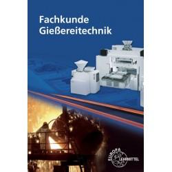 Fachkunde Gießereitechnik - Technologie des Formens und Gießens