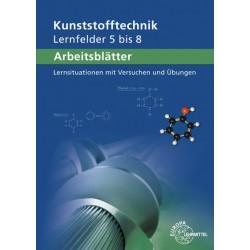 Arbeitsblätter Kunststofftechnik Lernfelder 5 bis 8 - Lernsituationen mit Versuchen und Übungen