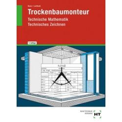 Trockenbaumonteur · Technische Mathematik, Technisches Zeichnen - Aufgaben mit Lösungsanleitungen