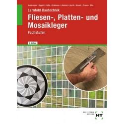 Lernfeld Bautechnik - Fachstufen Fliesen-, Platten- und Mosaikleger