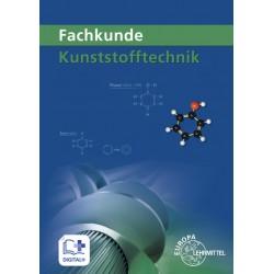 Fachkunde Kunststofftechnik - Lernfelder 1 bis 14