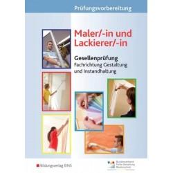 Prüfungsvorbereitung Maler/-innen und Lackierer/-innen - Gesellenprüfung Fachrichtung Gestaltung und Instandhaltung