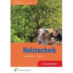 Holztechnik - Lernfeld 1 bis 4, Arbeitsheft