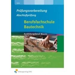 Prüfungsvorbereitung Abschlussprüfung - Berufsfachschule Bautechnik - Ausbildungsberuf Maurer