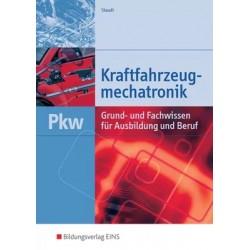 Kraftfahrzeugmechatronik Pkw - Grund- und Fachwissen