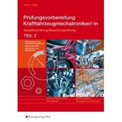 Prüfungsvorbereitung Kraftfahrzeugmechatroniker/-in - Gesellenprüfung/Abschlussprüfung Teil 2