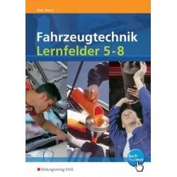 Fahrzeugtechnik, Lernfelder 5 bis 8 - Arbeitsheft
