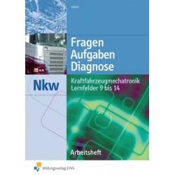 Fragen, Aufgaben, Diagnose - Kraftfahrzeugmechatronik NKW Lernfelder 9 - 14