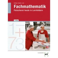 Fachmathematik Fleischerei heute · in Lernfeldern